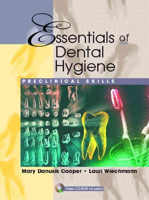 Essentials of Dental Hygiene By Cooper, Mary Danusis/ Wiechmann, Lauri (EDT)/ Cooper, Mary Danusis (EDT)