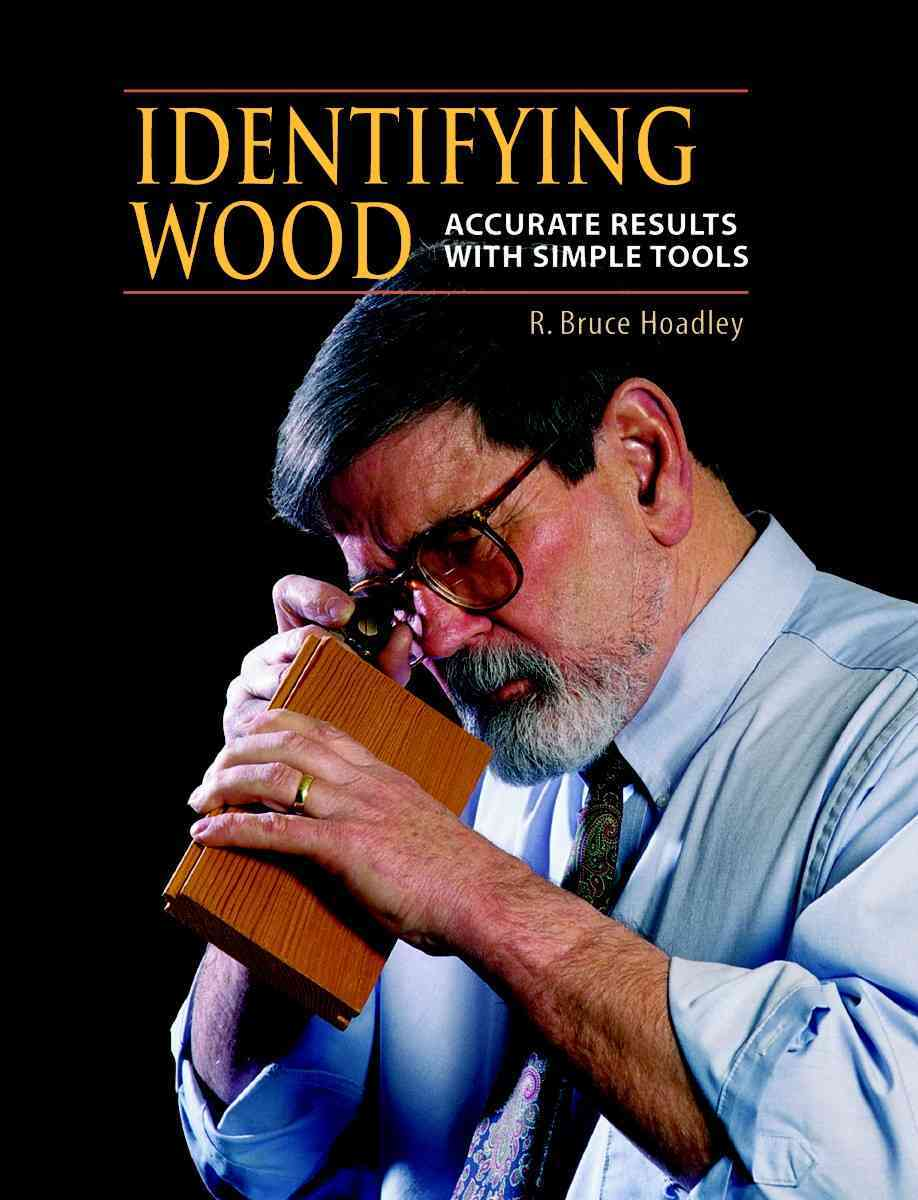 Identifying Wood By Hoadley, R. Bruce