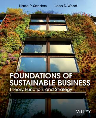 Foundations of Sustainable Business By Sanders, Nada R.